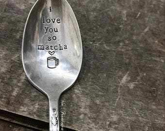 Hand Stamped Vintage Silverplated Spoon - I Love You So Matcha - Custom - Personalized - Made in the USA - Housewarming Gift - Teaspoon