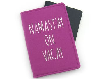 NAMASTAY Embroidered Passport Cover with Quote, Passport Holder, Passport Wallet, Passport Case, Fun Travel Gift