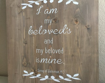 I Am My Beloved's and My Beloved is Mine - Rustic Farmhouse Sign.