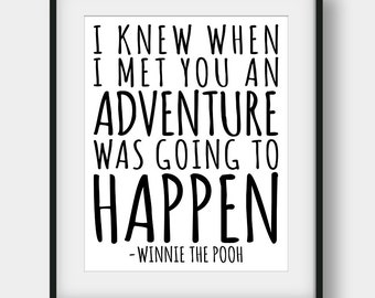 60% OFF I Knew When I Met You An Adventure Was Going To Happen Print, Winnie The Pooh Quote, Kids Room Decor, Nursery Decor, Movie Quotes