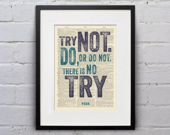 Try Not. Do, Or Do Not. There Is No Try  / Yoda - Inspirational Quote Dictionary Page Book Art Print - DPQU039