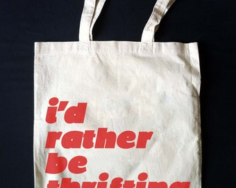 Rather Be Thrifting Canvas Screen Print Tote Bag  **Made to Order!** Natural Cotton Thrift Queen