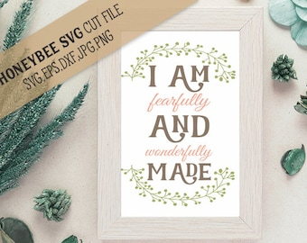 I am Fearfully and Wonderfully Made svg Religious svg Christian svg Christian quote Religious quote svg Silhouette Cricut svg eps jpg dxf