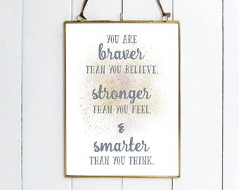 "Winnie The Pooh Quote PRINT - ""You Are Braver Than You Believe, Stronger Than You Feel & Smarter Than You Think.."" Disney Inspired Print."