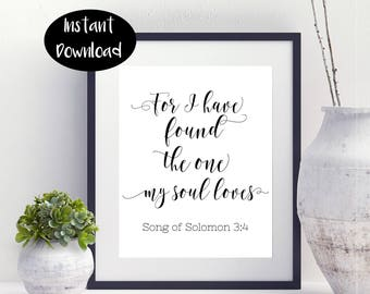 For I Have Found The One My Soul Loves Song Of Solomon 3:4 quote Wall Art Printable Digital Print Instant Downloads