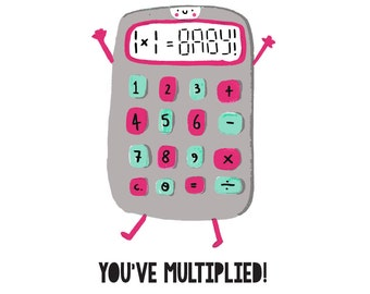 Funny new baby card -- you've multiplied -- calculator pun