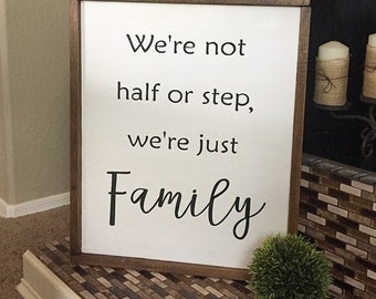 We're just FAMILY Wood Sign