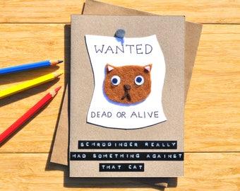 Schrodinger's cat birthday card - Cat joke greeting card - Science joke - Physics teacher - Geeky birthday card
