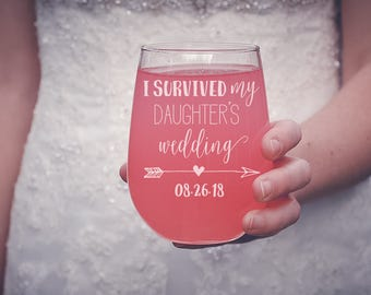 I Survived My Daughter's Wedding Wine Glass, Mother of the Bride Stemless Wine Glass, Mother of the Bride Gift, Custom Stemless Wine Glass