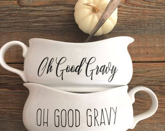 Oh Good Gravy, Custom Gravy Boat, Porcelain Gravy Serving Piece, Humorous Gravy Boat, Thanksgiving Table Decor