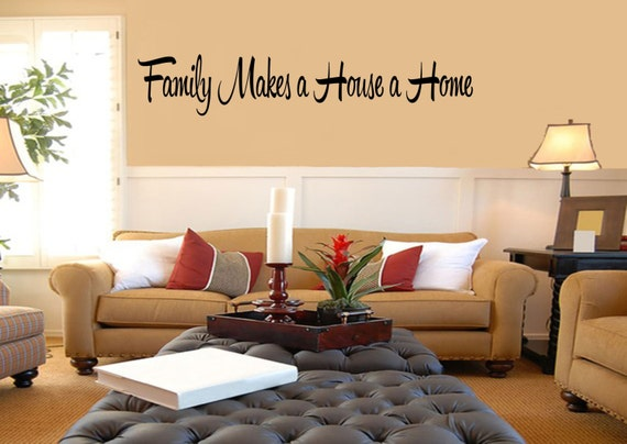 Family Decal Family Makes a House a Home Vinyl Family Wall