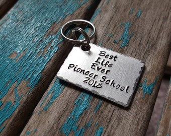 "Pioneer School Best Life Ever Keychain -Hand Stamped Keychain - ""Best Life Ever Pioneer School 2018"""