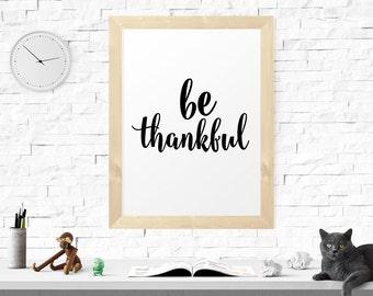 Printable Home Decor, Be Thankful, Kitchen Decor, Wall Decor, Poster, Motivational, Inspirational