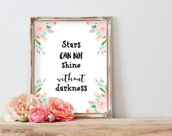Stars Can't Shine Without Darkness print, motivational quote printable, Floral Cubicle Decor, Cubicle Printable, office printable Printable