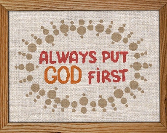Get 30% off when you buy 2 or more / Modern Cross Stitch Pattern / PDF Chart Instant Download / Always Put GOD First / Inspirational Quotes