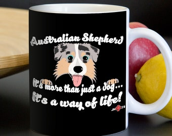 Australian Shepherd Mug | Aussie is more than just a dog | Funny Aussie mug