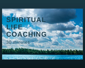 30 Minute Spiritual Life Coaching: career, love, health, moving forward, answers, techniques