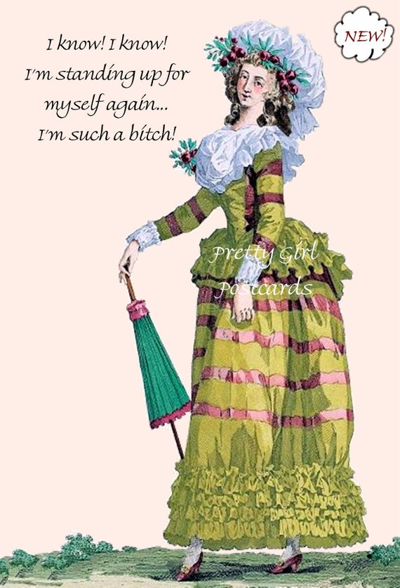 """Funny Memes Postcard """"I Know! I Know! I'm Standing Up For Myself Again. I'm Such A Bitch!"""" Witty Card Marie Antoinette Pretty Girl Postcards"""