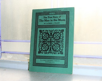 Antique Book The True Story of the Man in the Moon 1916
