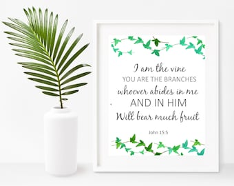 I Am The Vine, Scripture Print, Bible Verse, Christian Printable, Bible Verse Wall Art, Instant Download, Home Decor, Wall Decor