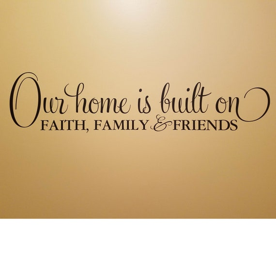Our home is built on faith family and friends Wall Art