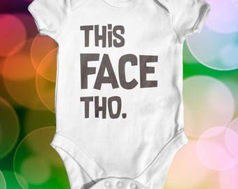 This Face Tho Baby Bodysuit | Slogan Baby Bodysuit | Funny Baby Bodysuit | Cute Baby Clothes | Newborn Baby Clothes | Baby Shower Gift |