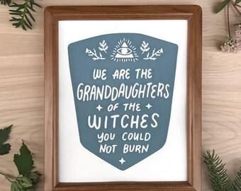 We Are The Granddaughters 8 x 10 Resist Feminist Screen Printed Wall Art