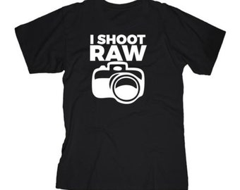 I shoot RAW Tshirt.