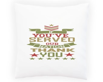 If youve served our nation Pillow Cushion Cover w165p