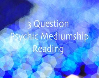 3 question reading psychic reading fast delivery mediumship spirit answers destiny predictions quick
