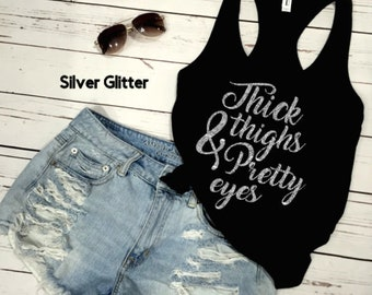 GLITTER Thick Thighs and Pretty Eyes Racerback Tank. Workout Tank. Activewear. Womens Tank. Tee. Tank. Top. Plus size. Gym Tank. Work out.