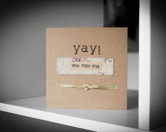 Yay You Tied the Knot Greeting Card