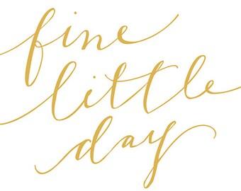 Fine Little Day - words art print