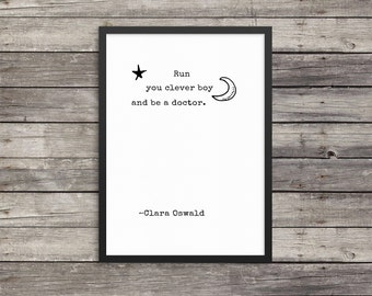 Run you clever boy  Doctor Who Quote   be a doctor   Dr Who quote poster