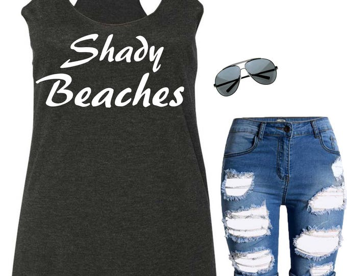 Shady Beaches Tank Top, Funny Bachelorette tees, Beach Wedding , Bridesmaid Tank Tops , Drinking Shirts , Bridal Party Tees , Bridesmaid
