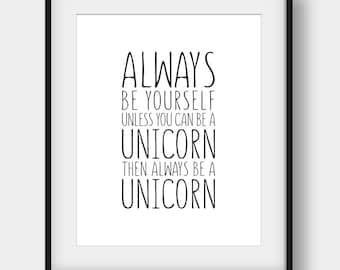 60% OFF Always Be Yourself Unless You Can Be A Unicorn, Girls Room Decor, Nursery Print, Unicorn Quote, Typography Art, Black And White