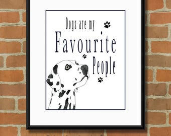 Dogs are My Favourite People Print, Printable Quotes, Typography Print, Digital Printables, Instant Downloads, Dog Wall Art, Dog Lover's Art