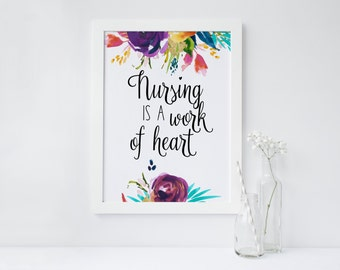 "PRINTABLE Art ""Nursing is a work of Heart"" Nurse wall art Nurse art Print Office decor Nurse Office Gift for nurse Floral Art Print"