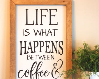 Between Coffee and Wine- Farmhouse Sign