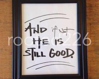 And if not He is still good, Digital Print