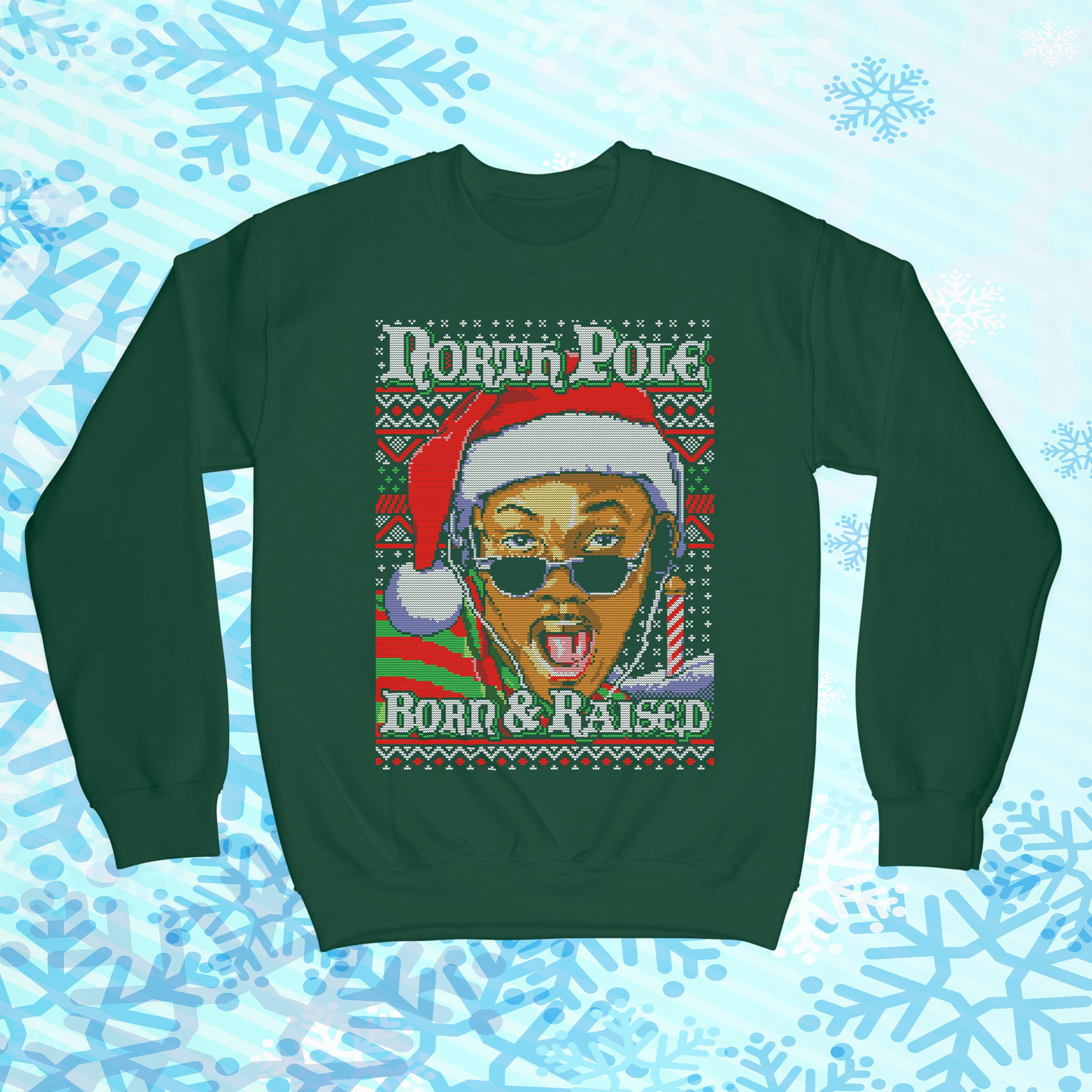 North Pole Born and Raised 90s Funny Ugly Christmas Sweater TV