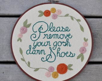 Please Remove Your Gosh Darn Shoes Embroidered Wall Hanging Hoop