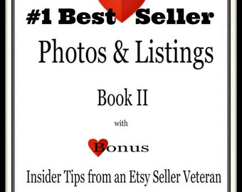 Selling on Etsy-Start Selling-How to Start Selling-How To Photos and Listings EBook Series-Etsy Sellers-BonusTips from Etsy Seller Veteran
