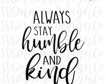 Always Stay Humble And Kind SVG Rustic Sign Quote Vector Image for Cricut and Silhouette