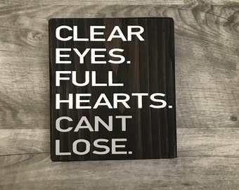 Clear Eyes, Full Hearts, Can't Lose Sign - Small Wood Sign - Friday Night Lights Quote
