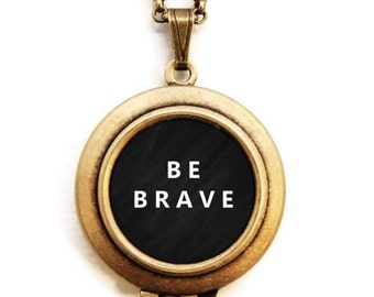 BE BRAVE Locket - Statement Inspirational Word Wear Locket Necklace