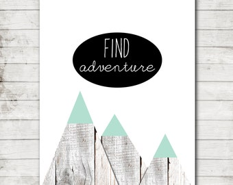 "Printable 8x10 Download ""Find Adventure"" Modern Wood Mountain Nursery/Children's Art Print #277"
