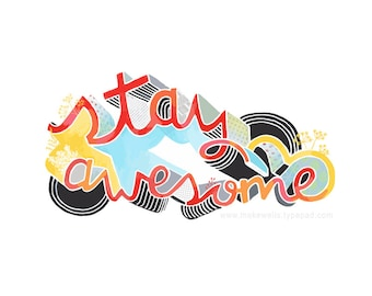 Stay Awesome Print