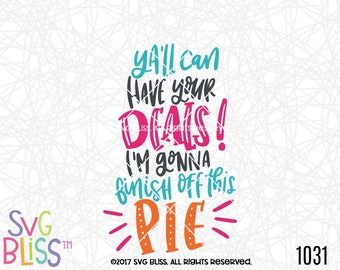 Thanksgiving/ Black Friday SVG, Funny Quote, Pie, Shopping, Deals, Handlettered Original Design by SVG Bliss, DXF, Cutting File, Digital