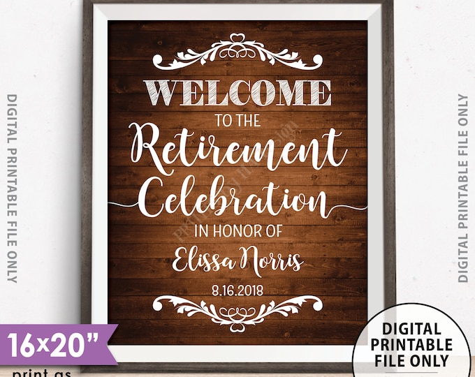 "Retirement Party Sign Welcome to the Retirement Celebration Retirement Party Welcome Sign, PRINTABLE 8x10/16x20"" Rustic Wood Style Sign"